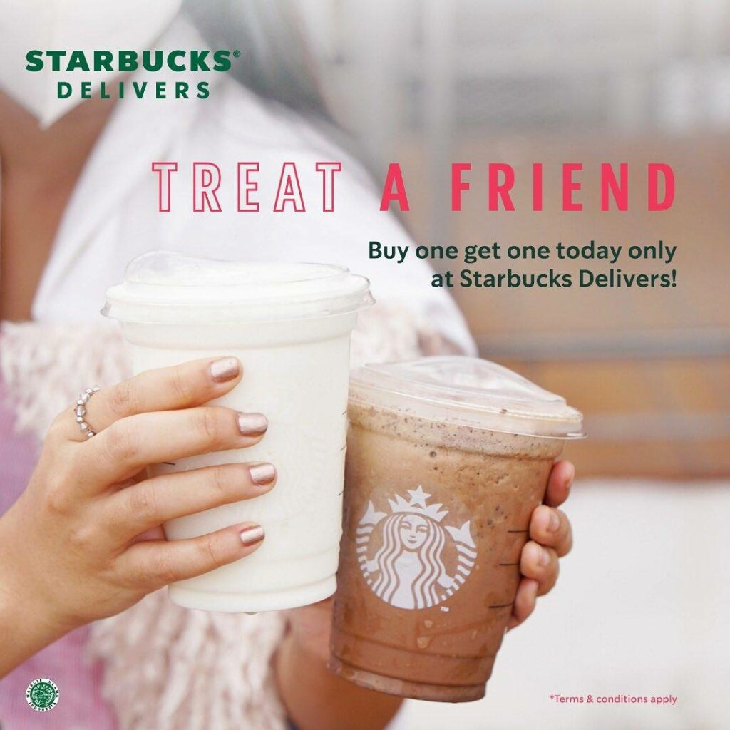 Starbucks treat a friend, buy one get one